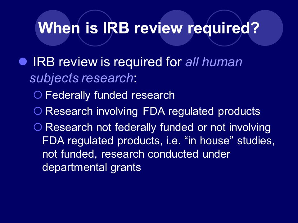 When is IRB review required.