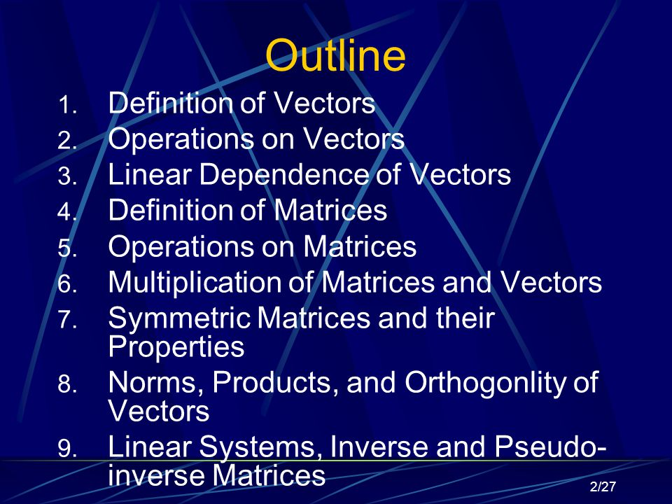 2/27 Outline 1. Definition of Vectors 2. Operations on Vectors 3.