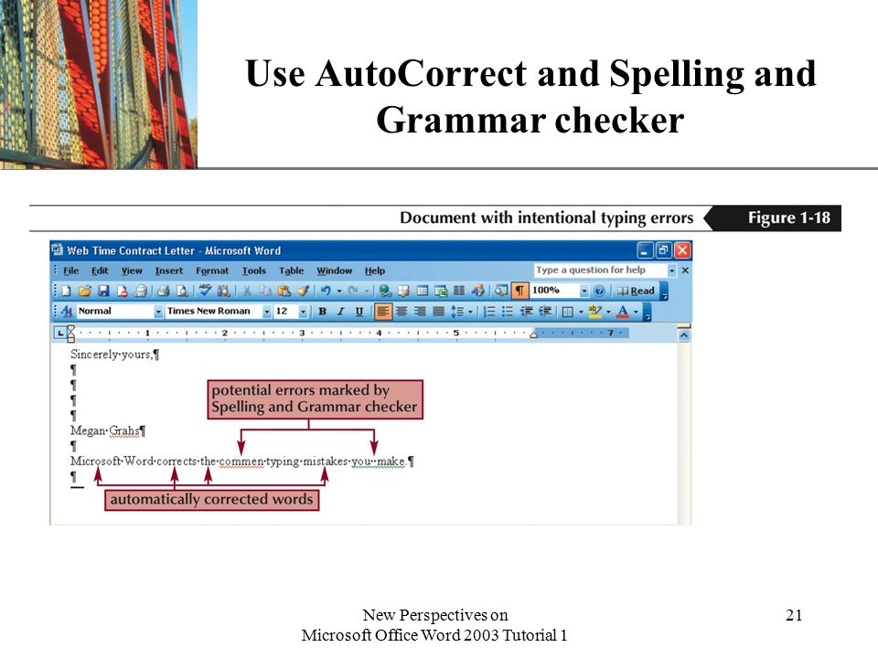XP New Perspectives on Microsoft Office Word 2003 Tutorial 1 21 Use AutoCorrect and Spelling and Grammar checker