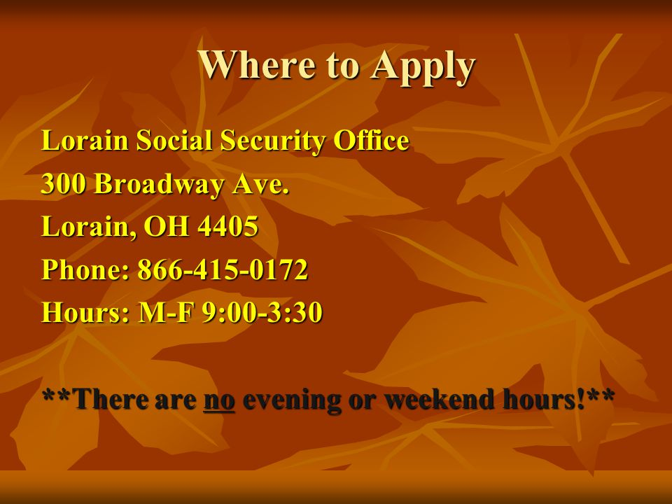 Where to Apply Lorain Social Security Office 300 Broadway Ave.