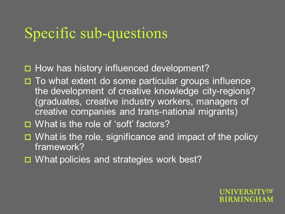 Specific sub-questions  How has history influenced development.