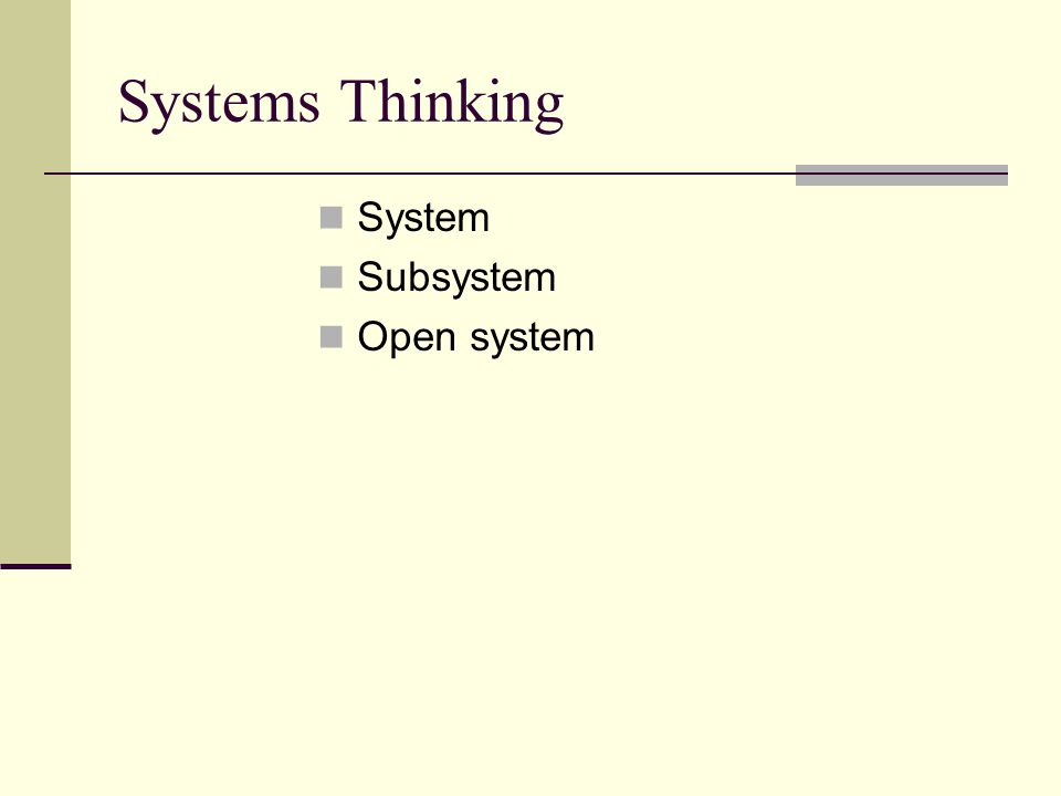 Systems Thinking System Subsystem Open system