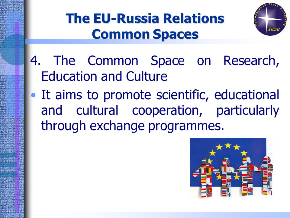 The EU-Russia Relations Common Spaces 4.