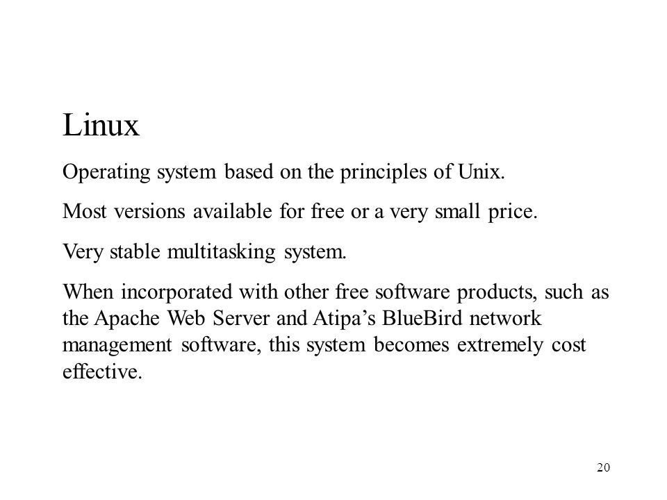 20 Linux Operating system based on the principles of Unix.
