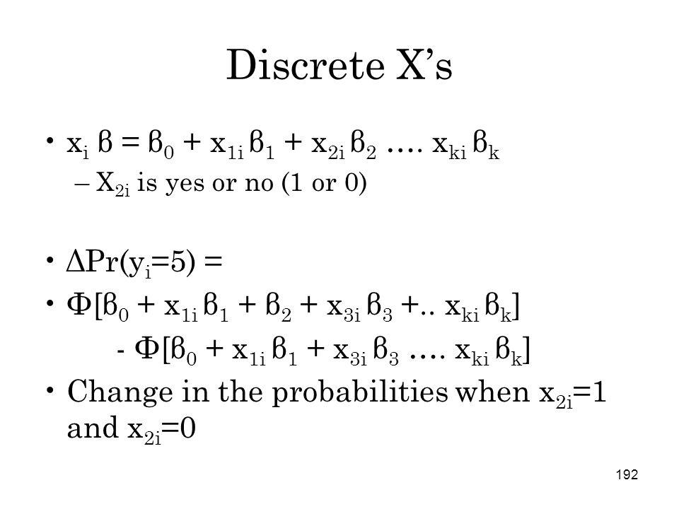 192 Discrete X's x i β = β 0 + x 1i β 1 + x 2i β 2 ….