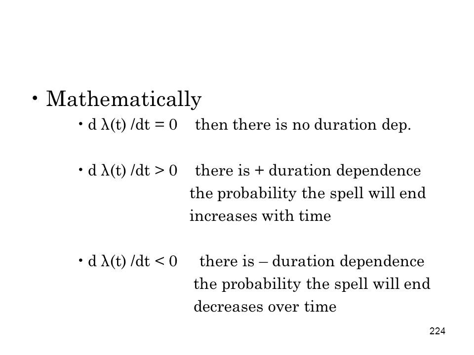 224 Mathematically d λ(t) /dt = 0 then there is no duration dep.