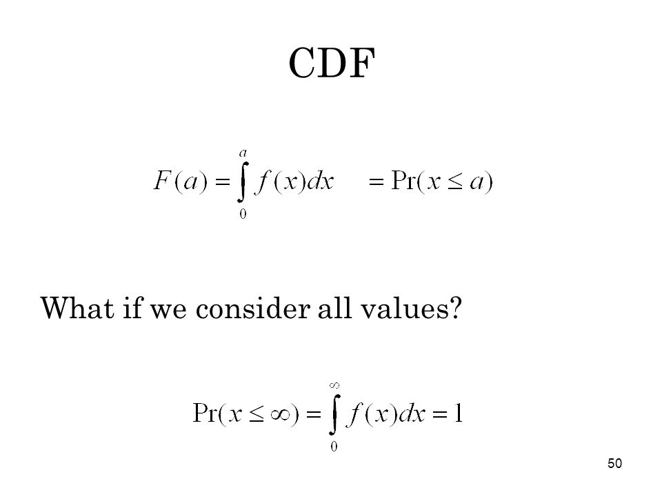 50 CDF What if we consider all values