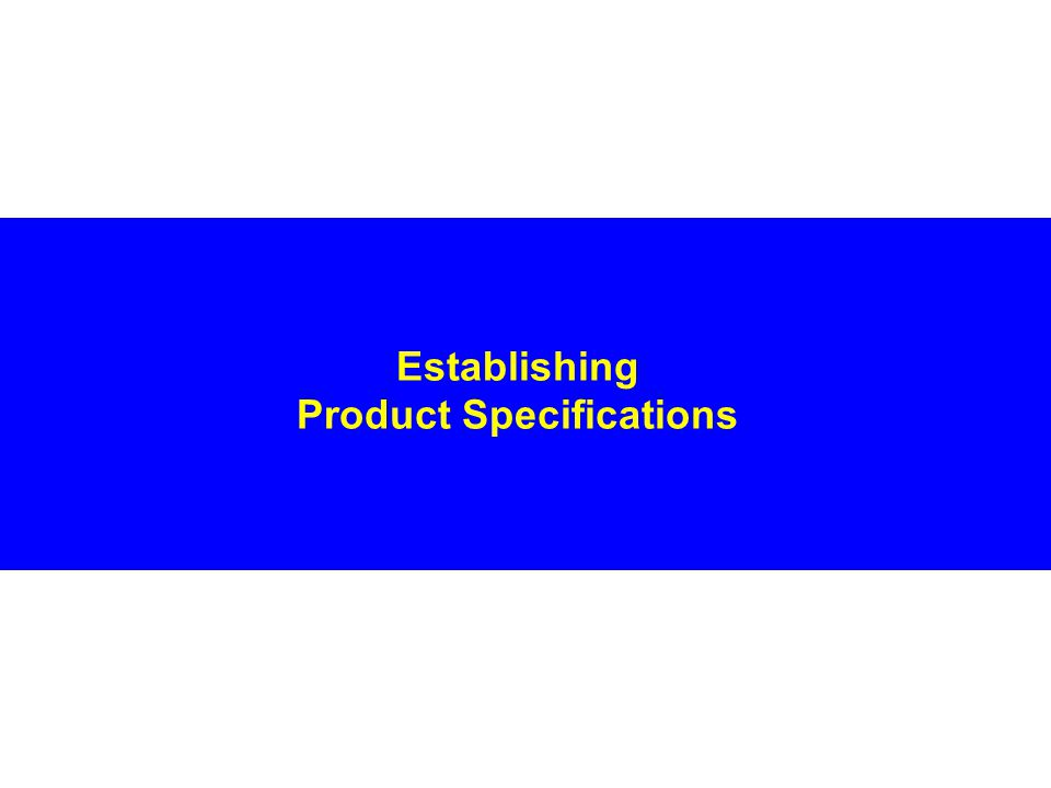 Establishing Product Specifications