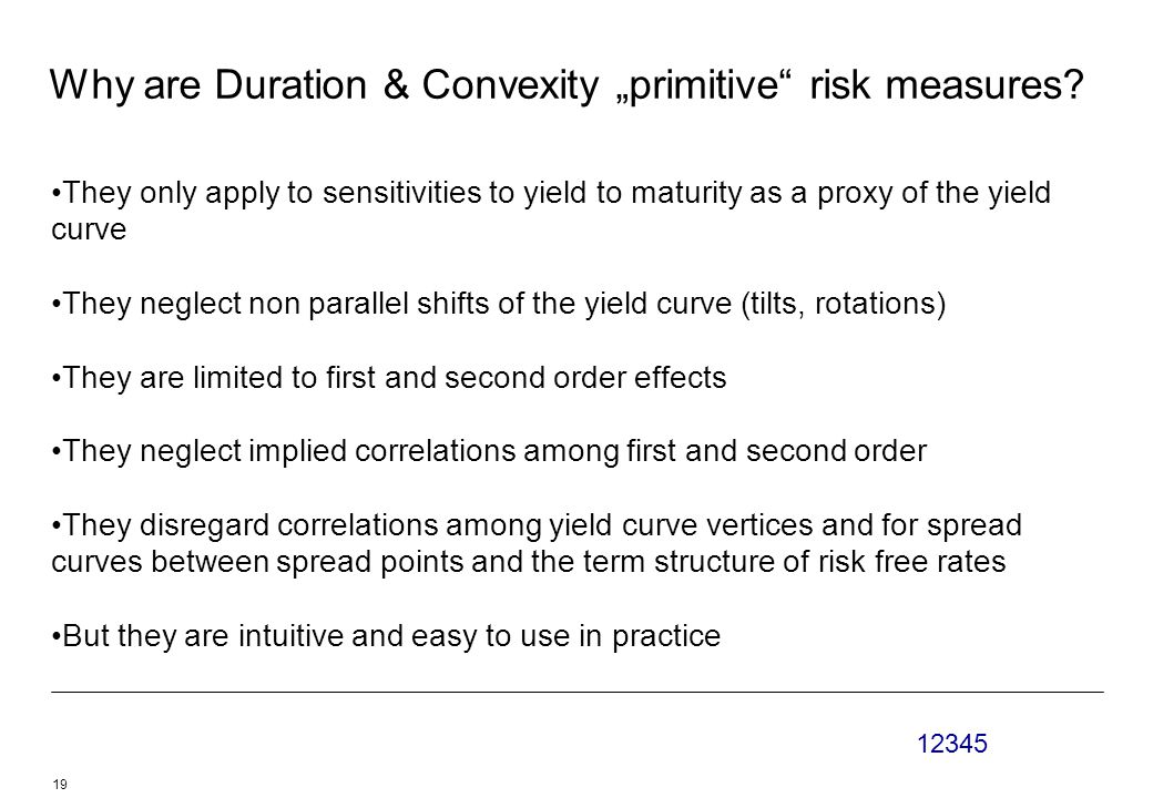 "Why are Duration & Convexity ""primitive risk measures."