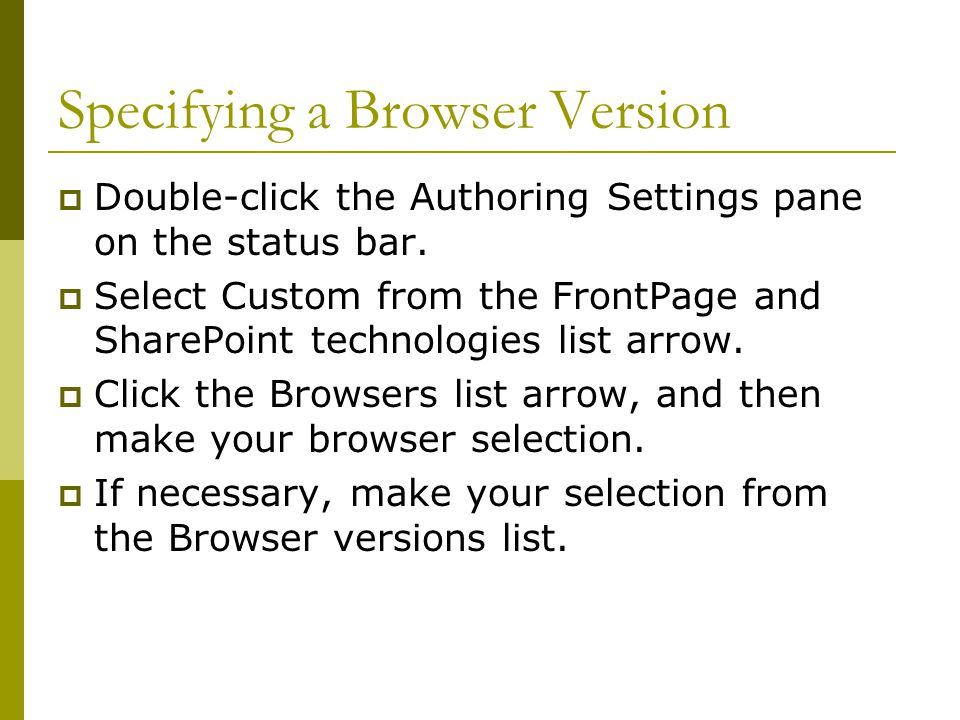 Specifying a Browser Version  Double-click the Authoring Settings pane on the status bar.