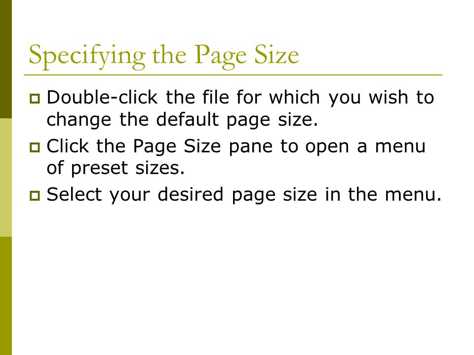 Specifying the Page Size  Double-click the file for which you wish to change the default page size.