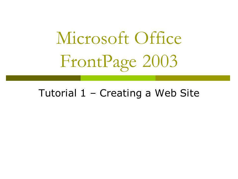 Microsoft Office FrontPage 2003 Tutorial 1 – Creating a Web Site