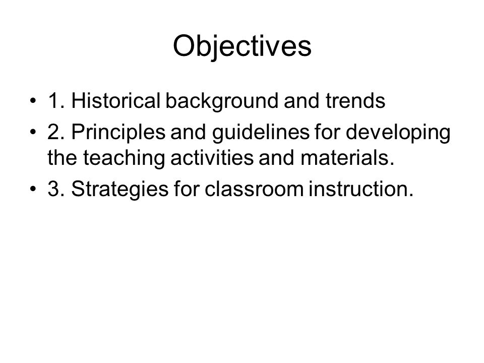 Objectives 1. Historical background and trends 2.