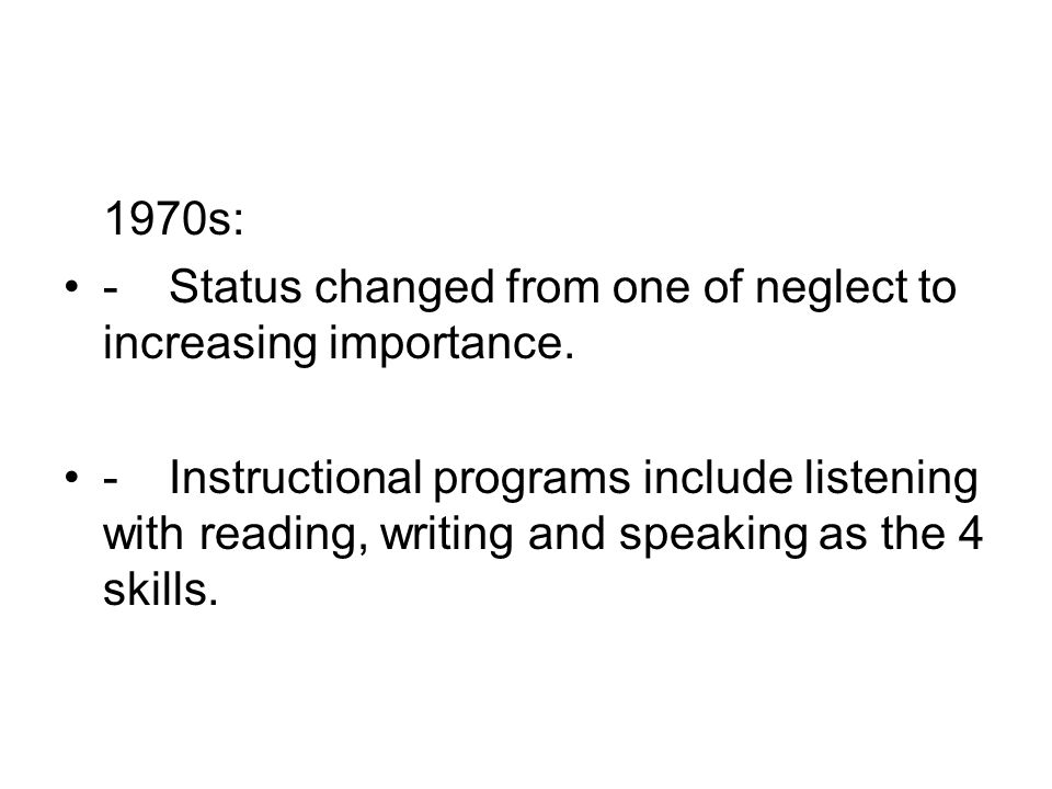 1970s: -Status changed from one of neglect to increasing importance.