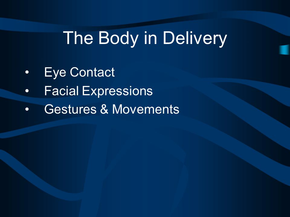 The Body in Delivery Eye Contact Facial Expressions Gestures & Movements