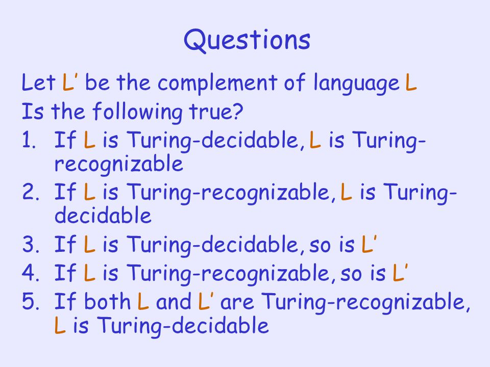 Questions Let L' be the complement of language L Is the following true.