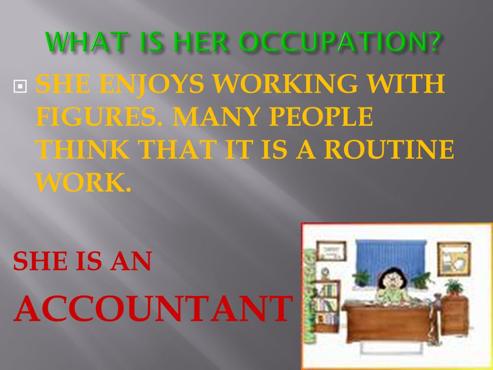 SHE IS AN ACCOUNTANT