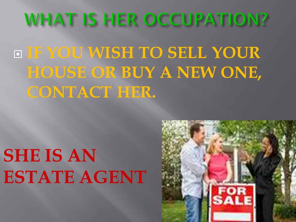 SHE IS AN ESTATE AGENT