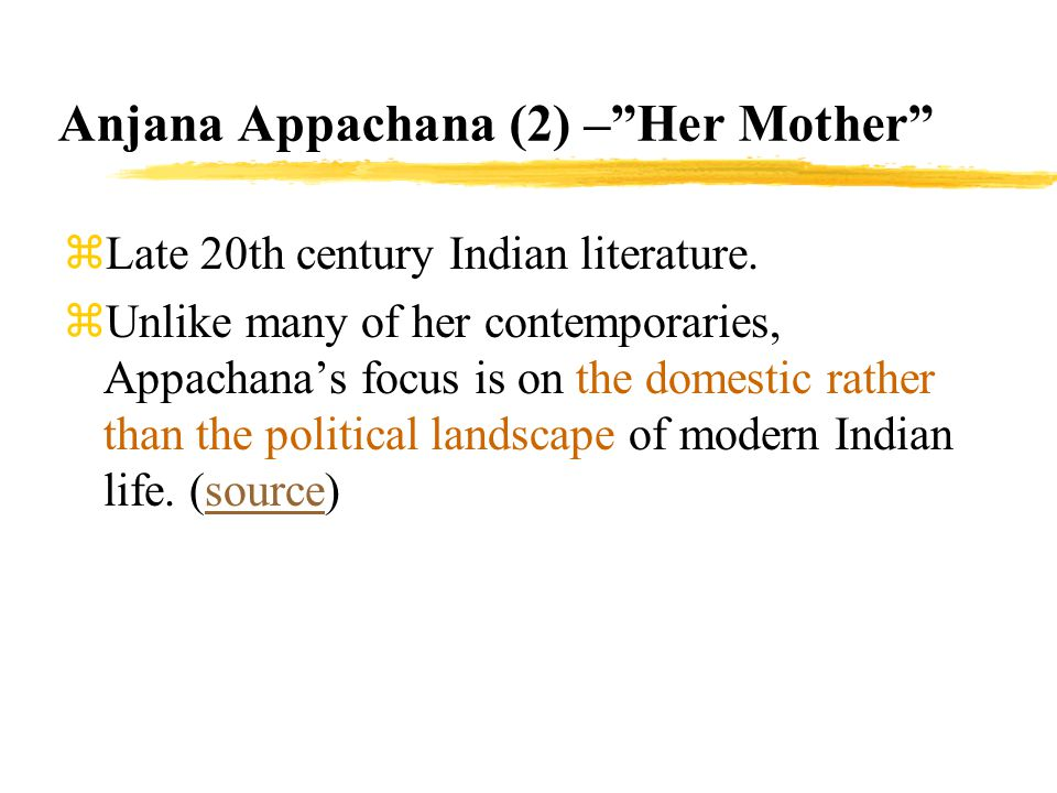 Anjana Appachana (2) – Her Mother zLate 20th century Indian literature.