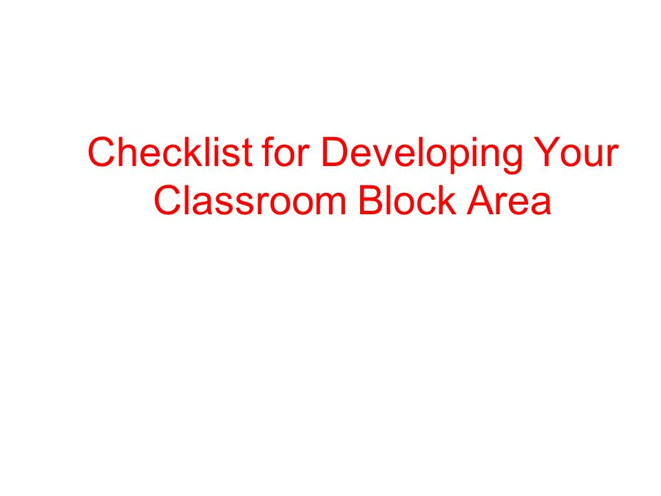 Checklist for Developing Your Classroom Block Area