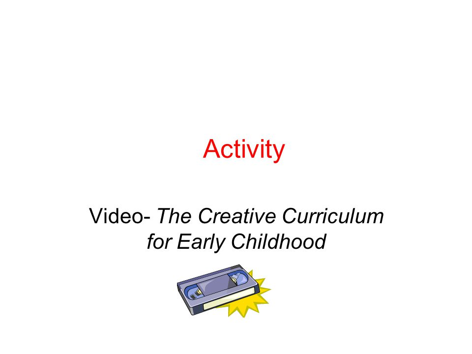 Activity Video- The Creative Curriculum for Early Childhood