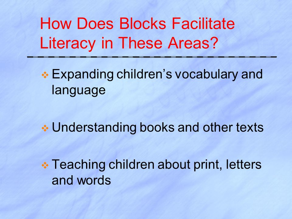 How Does Blocks Facilitate Literacy in These Areas.
