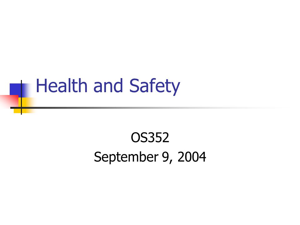 Health and Safety OS352 September 9, 2004