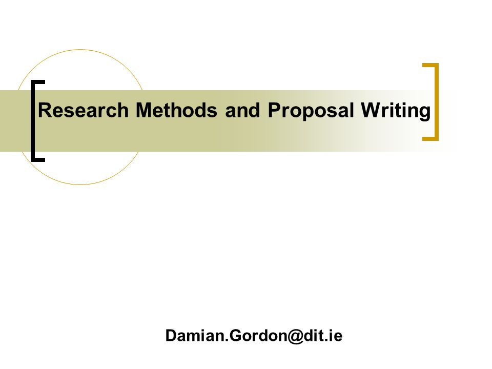Research Methods and Proposal Writing
