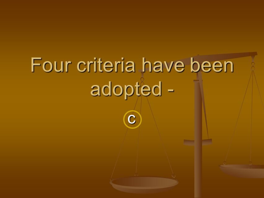 c Four criteria have been adopted -