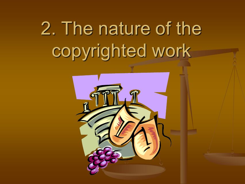 2. The nature of the copyrighted work