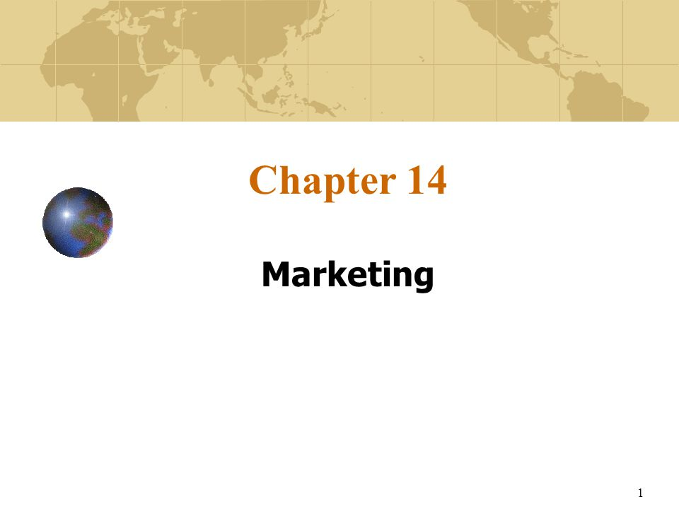 1 Chapter 14 Marketing
