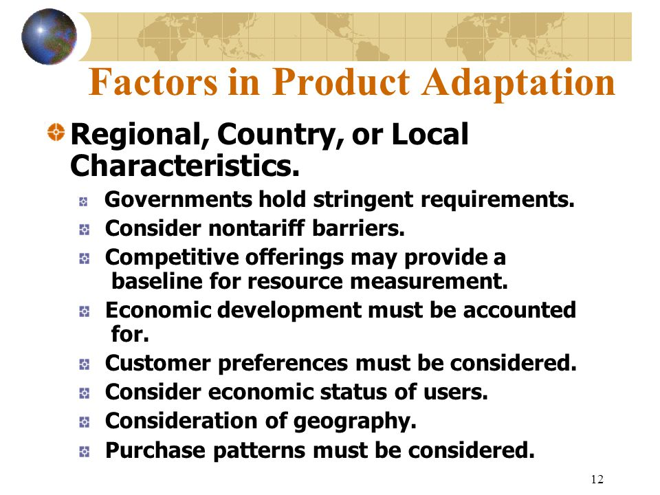 12 Factors in Product Adaptation Regional, Country, or Local Characteristics.