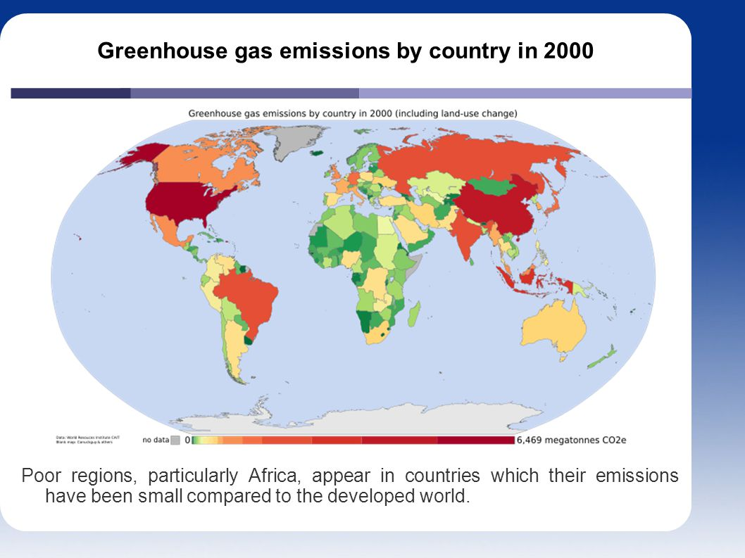 Greenhouse gas emissions by country in 2000 Poor regions, particularly Africa, appear in countries which their emissions have been small compared to the developed world.