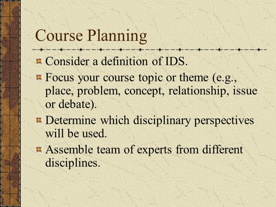 Course Planning Consider a definition of IDS.