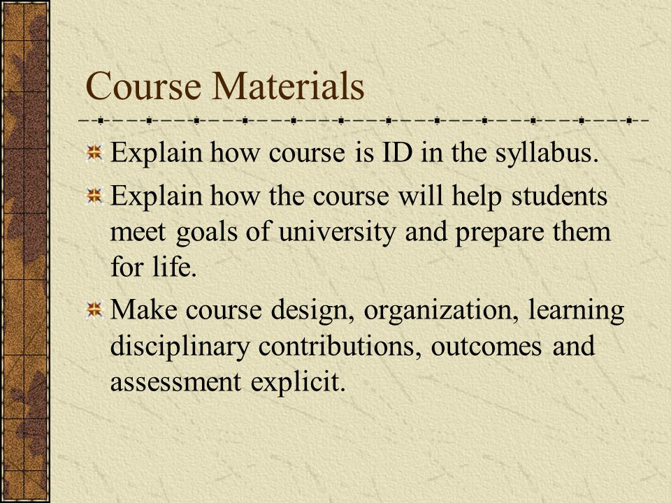 Course Materials Explain how course is ID in the syllabus.