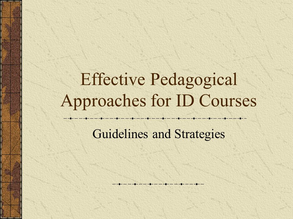 Effective Pedagogical Approaches for ID Courses Guidelines and Strategies