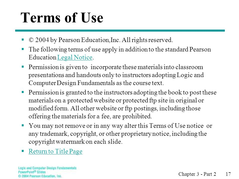 Chapter 3 - Part 2 17 Terms of Use  © 2004 by Pearson Education,Inc.