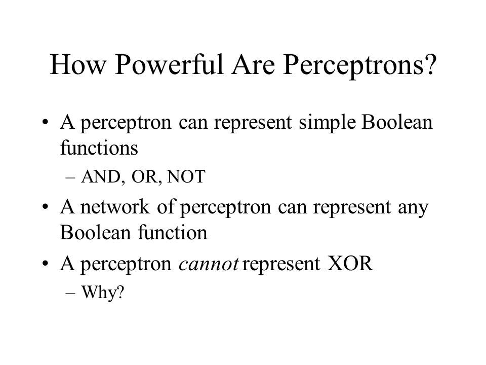 How Powerful Are Perceptrons.