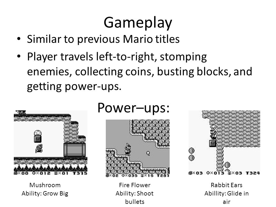 Gameplay Similar to previous Mario titles Player travels left-to-right, stomping enemies, collecting coins, busting blocks, and getting power-ups.