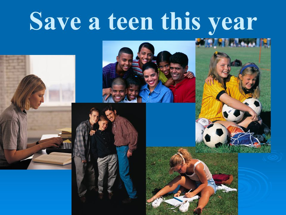 Save a teen this year
