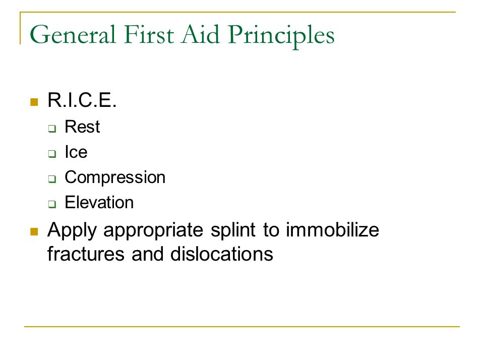 General First Aid Principles R.I.C.E.