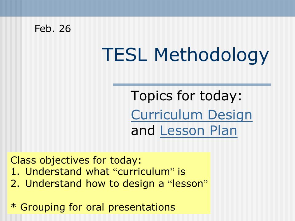 tesl methodology topics for today curriculum design curriculum  tesl methodology topics for today curriculum design curriculum design and lesson planlesson plan class objectives