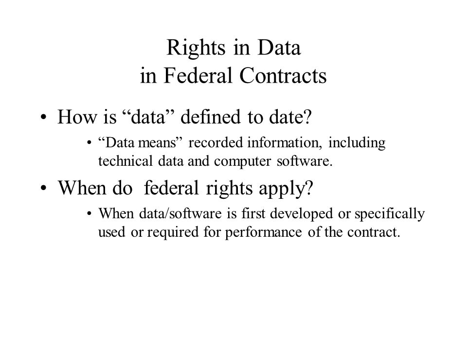 Rights in Data in Federal Contracts How is data defined to date.