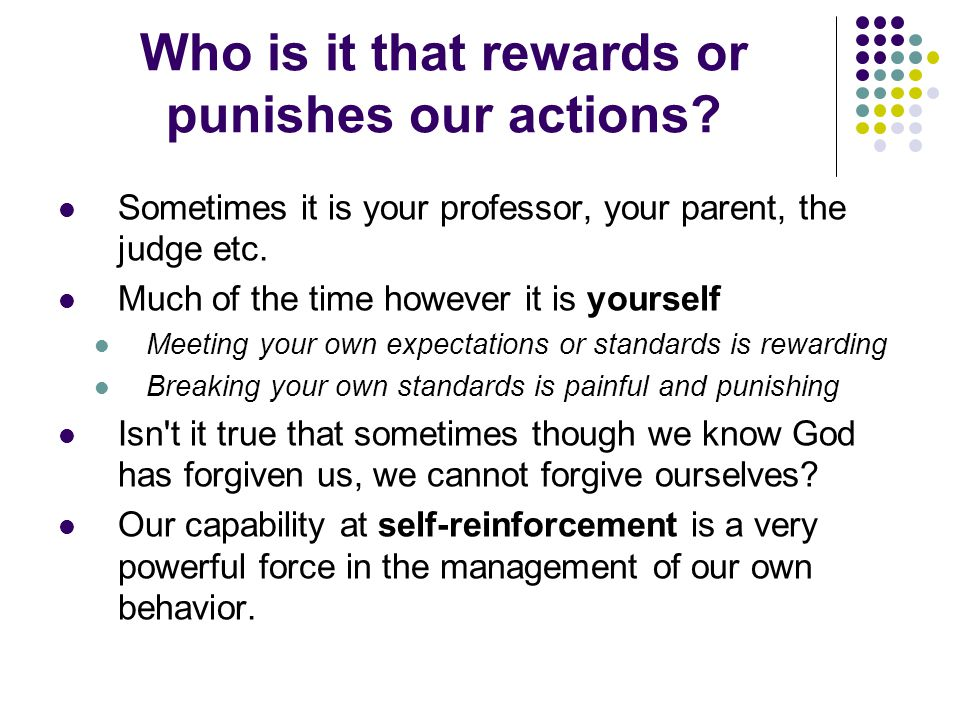 Who is it that rewards or punishes our actions.