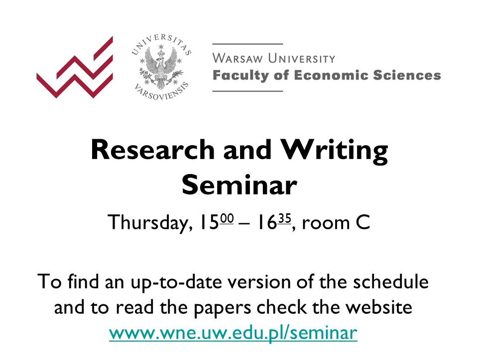 Research and Writing Seminar Thursday, – 16 35, room C To find an up-to-date version of the schedule and to read the papers check the website