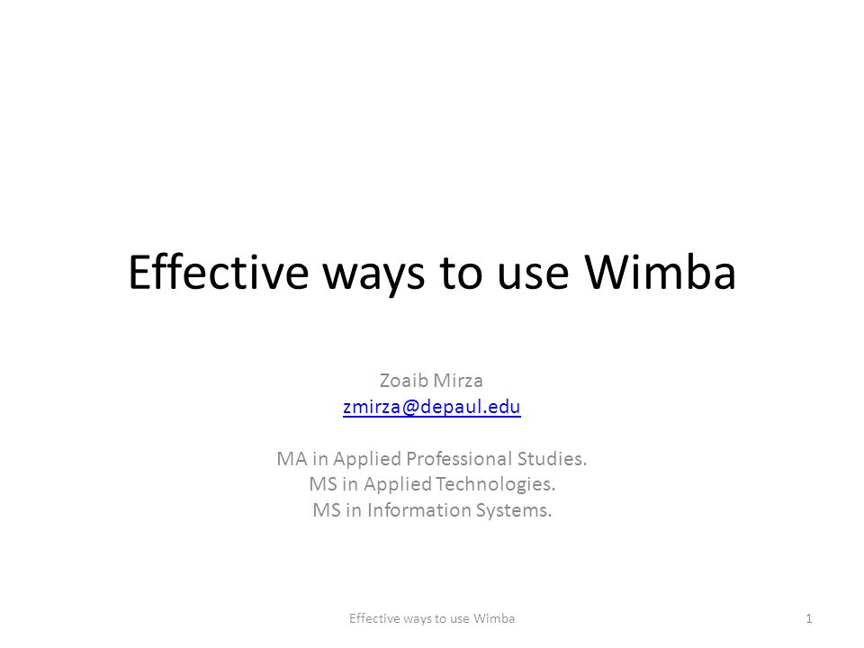 Effective ways to use Wimba Zoaib Mirza MA in Applied Professional Studies.