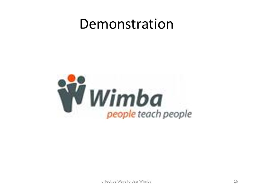 Demonstration Effective Ways to Use Wimba16
