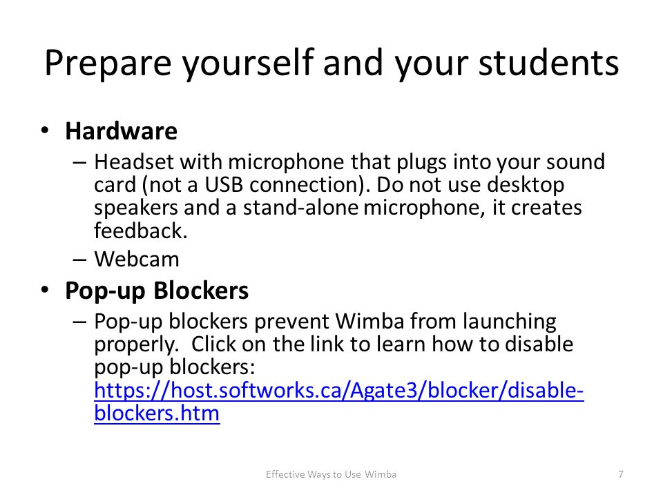 Prepare yourself and your students Hardware – Headset with microphone that plugs into your sound card (not a USB connection).