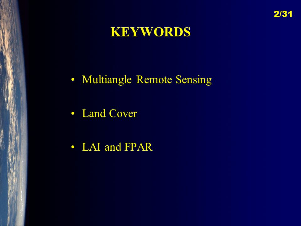 KEYWORDS Multiangle Remote Sensing Land Cover LAI and FPAR 2/31