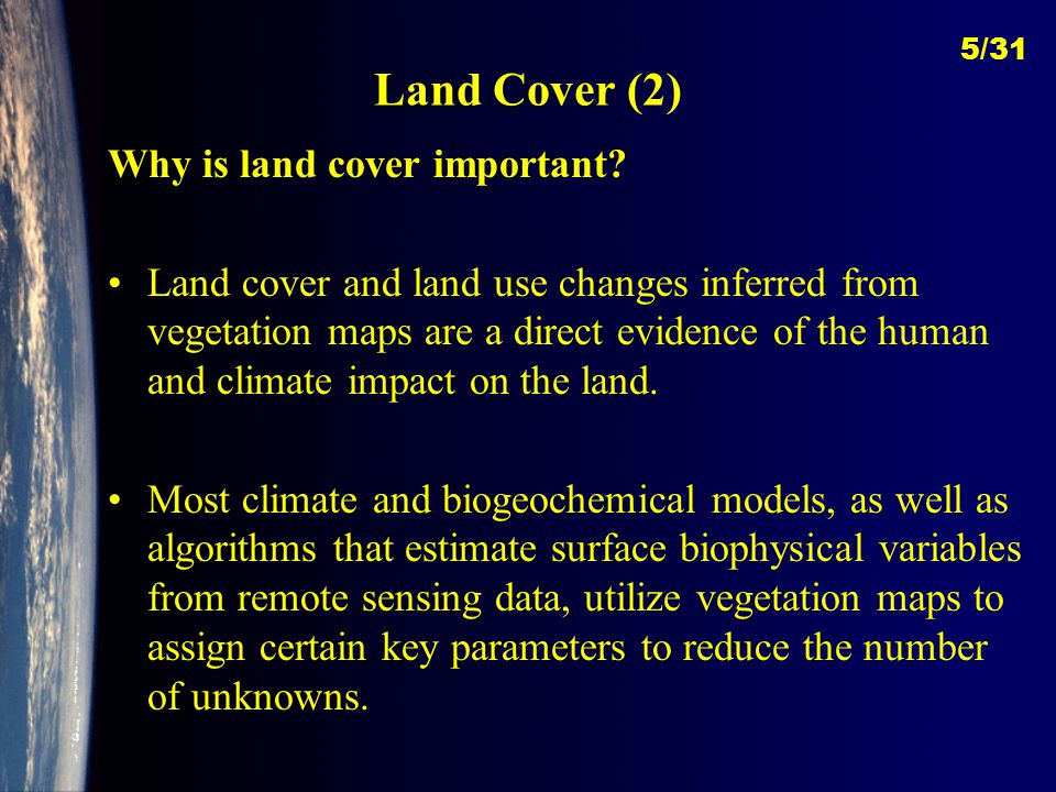 Land Cover (2) Why is land cover important.